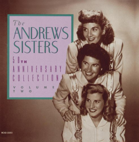 The Andrews Sisters - 50th Anniversary Collection, Volume 2 - Zortam Music