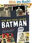 The Boy Who Loved Batman: A Memoir: T...
