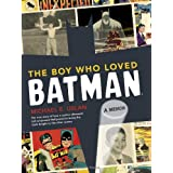 The Boy Who Loved Batman: A Memoir ~ Michael Uslan