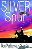 Silver Spur (0595312616) by Parkinson, Dan