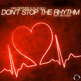 Van Snyder & DJ D.M.H feat. Big Daddi-Don't Stop The Rhythm