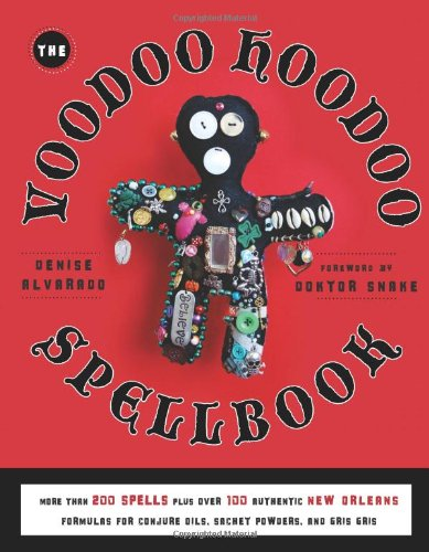 Free book to download in pdf The Voodoo Hoodoo Spellbook  by Denise Alvarado