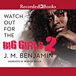 Watch Out for the Big Girls 2 | J. M. Benjamin