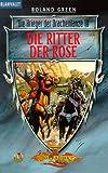 Die Ritter der Rose. Die Krieger der Drachenlanze 10. (3442248914) by Green, Roland