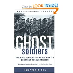 Ghost Soldiers: The Epic Account of World War II's Greatest Rescue Mission by Hampton Sides