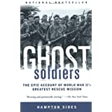 Ghost Soldiers: The Epic Account of World War II's Greatest Rescue Mission ~ Hampton Sides