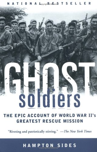 Ghost Soldiers: The Epic Account of World War II's Greatest Rescue Mission: Hampton Sides: 9780385495653: Amazon.com: Books