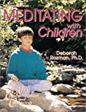 Meditating With Children-The Art of Concentration and Centering : A Workbook on New Educational Methods Using Meditation