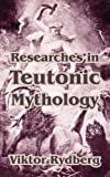 img - for Researches in Teutonic Mythology book / textbook / text book