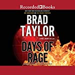 Days of Rage: A Pike Logan Thriller, Book 6 (       UNABRIDGED) by Brad Taylor Narrated by Rich Orlow, Henry Strozier