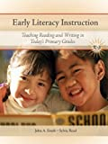 Early Literacy Instruction: Teaching Reading and Writing in Todays Primary Grades (2nd Edition)