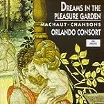 Machaut : Dreams In A Pleasure Garden...