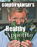 Gordon Ramsay Gordon Ramsay's Healthy Appetite