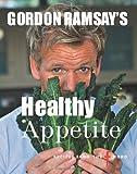 Gordon Ramsay's Healthy Appetite Gordon Ramsay