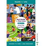 Real Health for Real Lives 10-11: Ages 10-11 Bk.4 (Health for Life)by Noreen Wetton