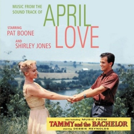 Pat Boone - April Love / Tammy & the Bachelor (Sound Track) - Zortam Music