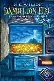Dandelion Fire: Book 2 of the 100 Cupboards