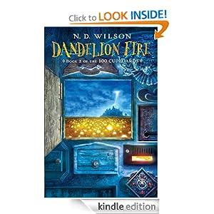 Dandelion Fire - N.D. Wilson