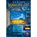 Dandelion Fire: Book 2 of the 100 Cupboards ~ N.D. Wilson