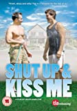Shut Up and Kiss Me [DVD]