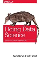 Doing Data Science: Straight Talk from the Frontline