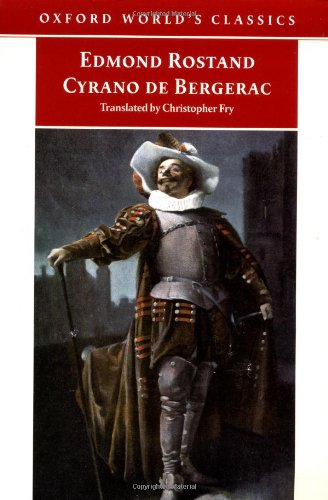 Cyrano de Bergerac: A Heroic Comedy in Five Acts (Oxford World's Classics)