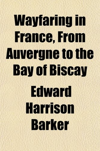Wayfaring in France, From Auvergne to the Bay of Biscay