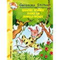 Geronimo Stilton, Tome 9 : Quatre Souris dans la Jungle-Noire