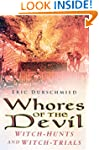 Whores of the Devil: Witch-hunts and...