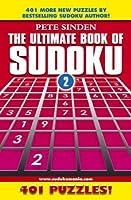 The Ultimate Book of Sudoku: 401 Puzzles! (Volume 2) su doku