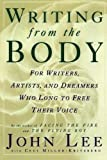 img - for Writing from the Body: For writers, artists and dreamers who long to free their voice 1st by Lee, John, Miller-Kritsberg, Ceci (1994) Paperback book / textbook / text book