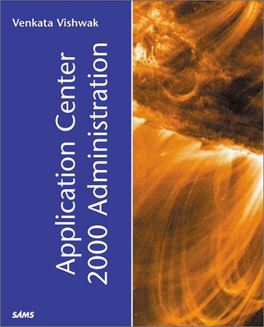 Microsoft Application Center 2000 Administration: Amplify Web-Application Deployment and Management