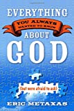 img - for Everything You Always Wanted to Know About God (but were afraid to ask) book / textbook / text book