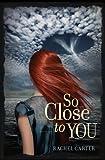 So Close to You (So Close to You Trilogy)