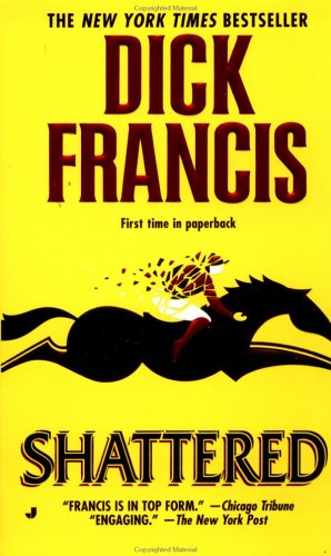 Shattered, Dick  Francis