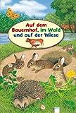img - for Auf dem Bauernhof, im Wald und auf der Wiese book / textbook / text book