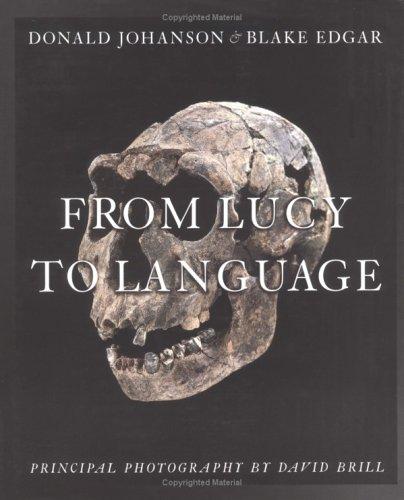 From Lucy To Language, Donald Johanson, Blake Edgar