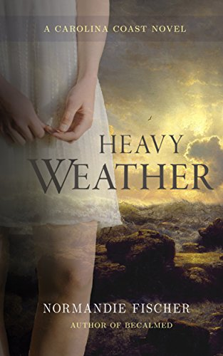 Book: Heavy Weather - A Carolina Coast Novel by Normandie Fischer