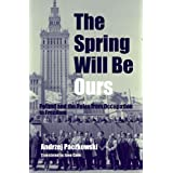 The Spring Will Be Ours: Poland and the Poles from Occupation to Freedomby Andrzej Paczkowski