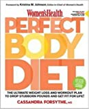 img - for Women's Health Perfect Body Diet: The Ultimate Weight Loss and Workout Plan to Drop Stubborn Pounds and Get Fit for Life book / textbook / text book