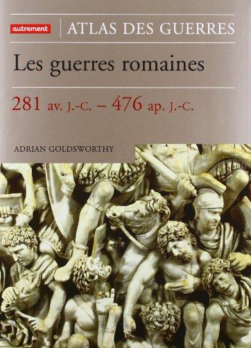Les guerres romaines. : 281 av. J.C. - 476 ap. J.-C francais
