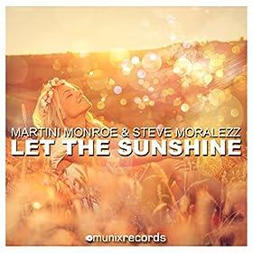 Martini Monroe & Steve Moralezz-Let The Sunshine