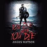 You Die When You Die   Angus Watson