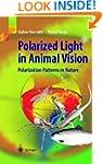 Polarized Light in Animal Vision: Pol...
