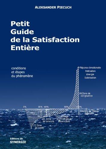 Petit Guide de la Satisfaction Entière (Consensus Sans Compromis t. 2)