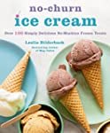 No-Churn Ice Cream: Over 100 Simply D...