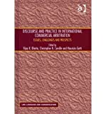 img - for [(Discourse and Practice in International Commercial Arbitration: Issues, Challenges and Prospects )] [Author: Vijay Bhatia] [Feb-2012] book / textbook / text book