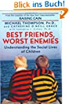 Best Friends, Worst Enemies: Understa...