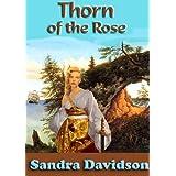 Thorn of the Rose ~ Sandra Davidson
