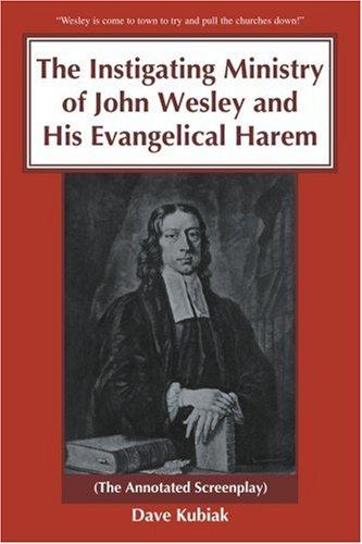 La instigación de Ministerio de John Wesley y su harén evangélica: el guión anotado